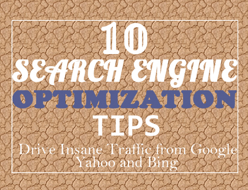 10 Strategic Tips For Search Engine Optimization to Drive Insane Traffic from Google, Yahoo, Bing