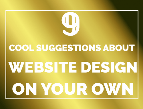 9 Simple Suggestions for an Aesthetic Website Design for a great Visitor Retention Rate!